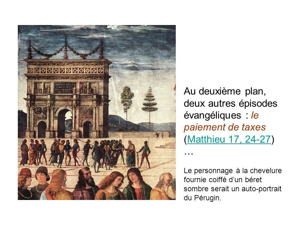 Au deuxième plan, deux autres épisodes évangéliques : le paiement de taxes (Matthieu 17, 24-27) …Matthieu 17, 24-27 Le personnage à la chevelure fourn