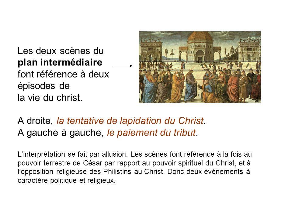 Les deux scènes du plan intermédiaire font référence à deux épisodes de la vie du christ. A droite, la tentative de lapidation du Christ. A gauche à g