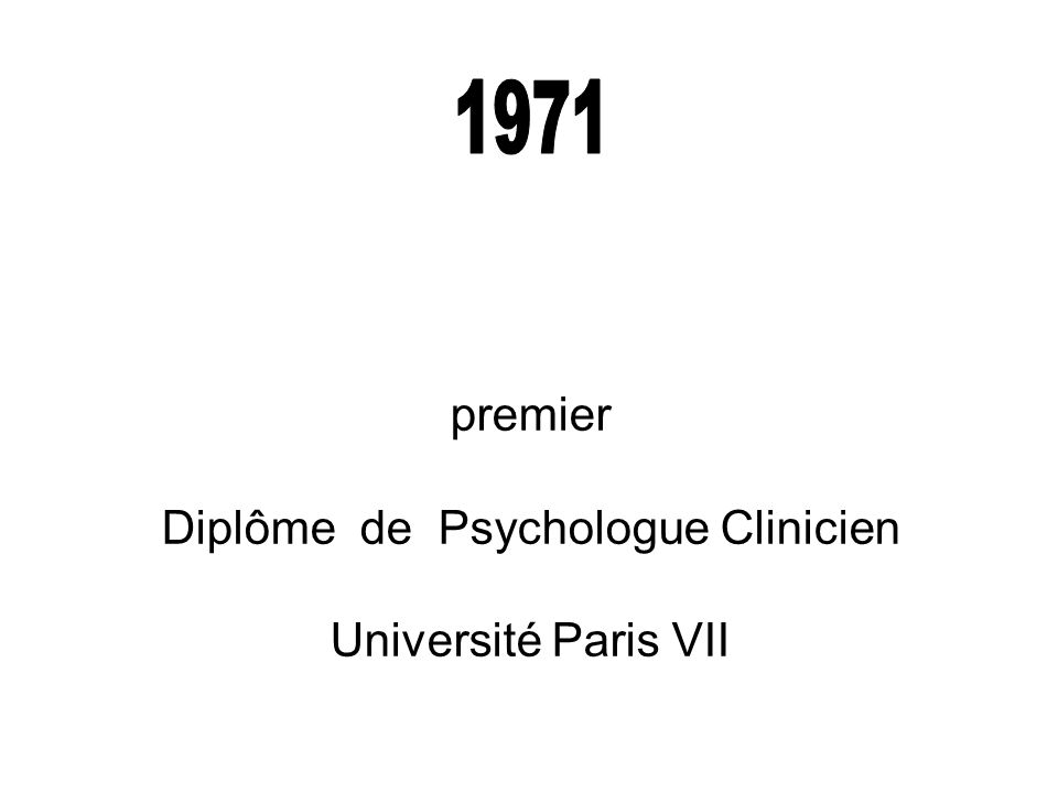 premier Diplôme de Psychologue Clinicien Université Paris VII