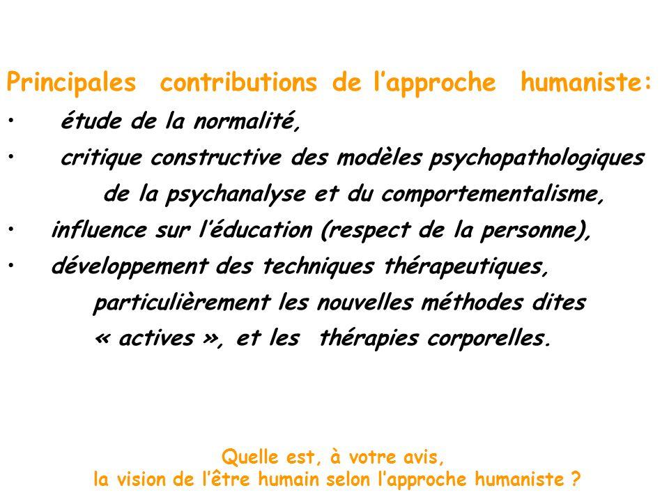 Principales contributions de lapproche humaniste: étude de la normalité, critique constructive des modèles psychopathologiques de la psychanalyse et d