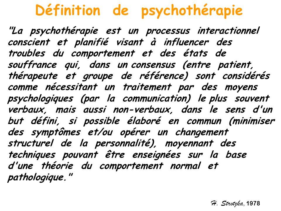 « La psychothérapie est une série structurée de contacts entre un thérapeute, formé dans une méthode culturellement reconnue, et un patient qui souffre.