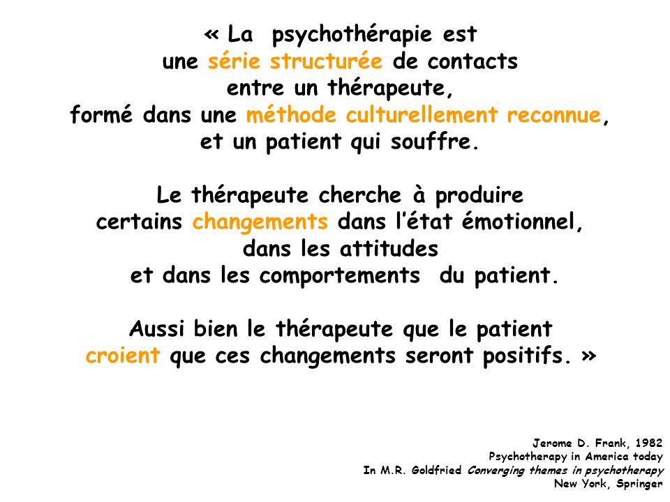 « La psychothérapie est une série structurée de contacts entre un thérapeute, formé dans une méthode culturellement reconnue, et un patient qui souffr