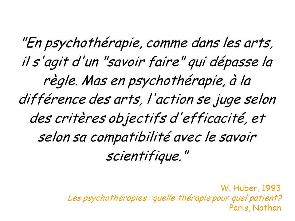 * plus de 100 méthodes de psychothérapie proposées * plus de 15.000 psychothérapeutes Psychothérapies Nathan, Blanchet, Ionescu, Zadje, 1998 Paris, Editions Odile Jacob En France : La qualité scientifique des méthodes est très variable.