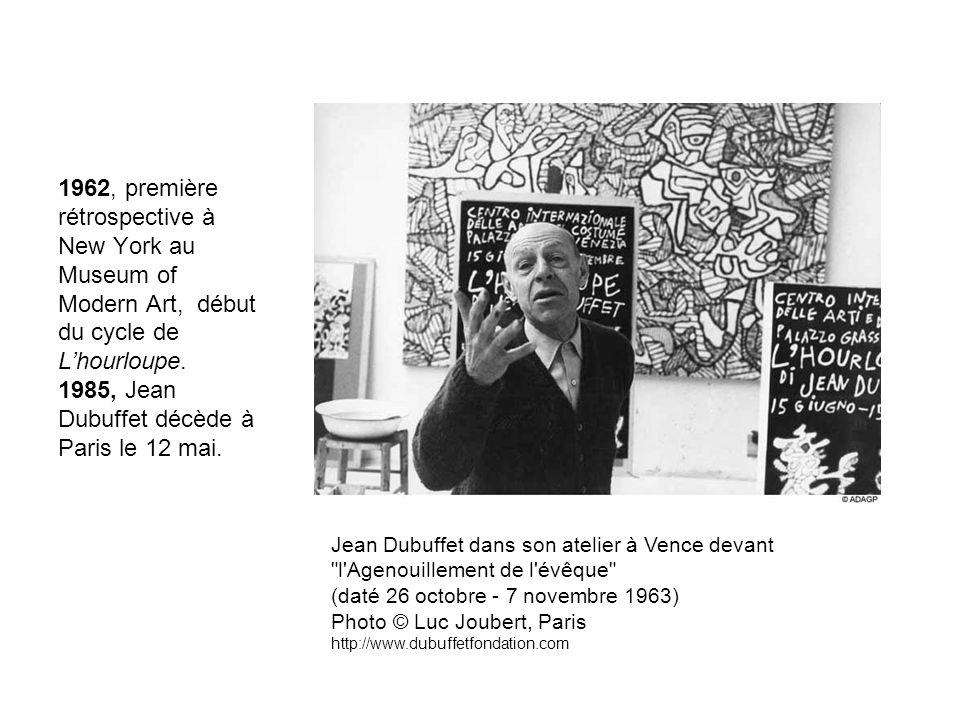 1962, première rétrospective à New York au Museum of Modern Art, début du cycle de Lhourloupe. 1985, Jean Dubuffet décède à Paris le 12 mai. Jean Dubu