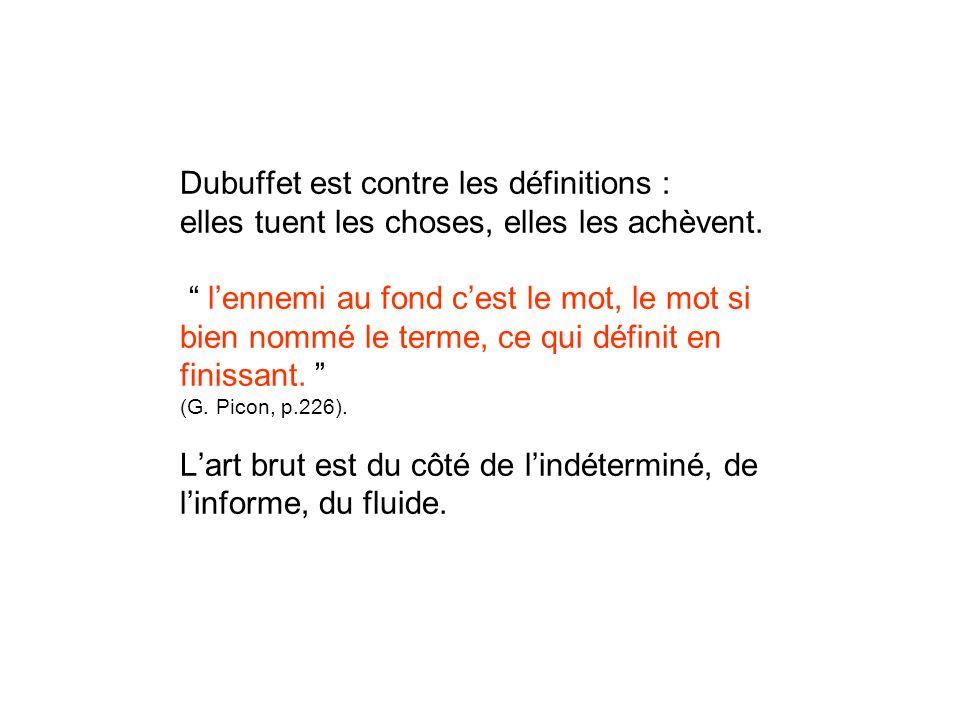 La transgression des valeurs Le regard porté par Dubuffet sur lArt brut paraît bien sinscrire dans cette histoire.