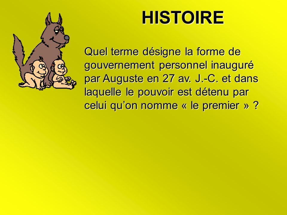 HISTOIRE Quel terme désigne la forme de gouvernement personnel inauguré par Auguste en 27 av.