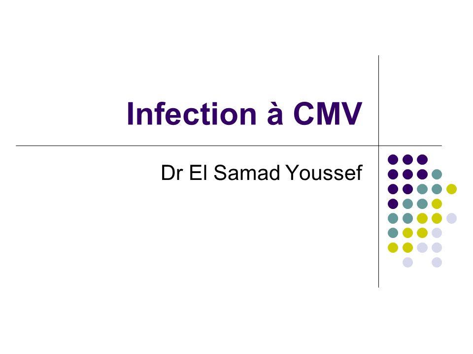 Complications Affections du nouveau-né secondaires à une infection à CMV Hépatosplénomégalie Purpura Pneumonie Microcéphalie Calcifications intracraniennes Surdité Retard psychomoteur
