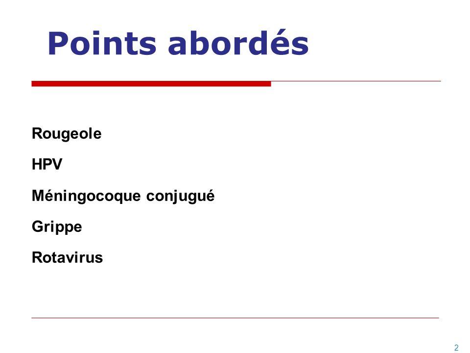 Points abordés Rougeole HPV Méningocoque conjugué Grippe Rotavirus 2