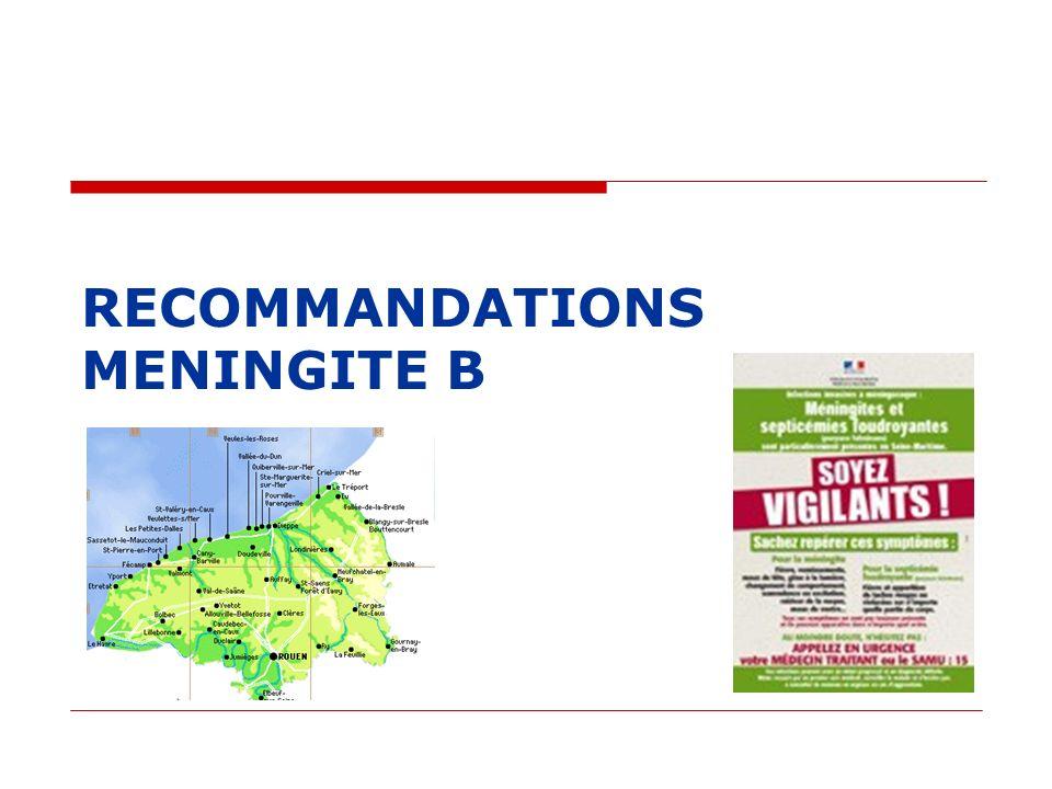 Recommandations Méningite B Le HCSP recommande la poursuite en 2011 de la campagne vaccinale avec le vaccin MenBvac dans les 3 zones définies dans les précédents avis (Seine Maritime et Somme) pour les personnes âgées de 2 mois à 24 ans.