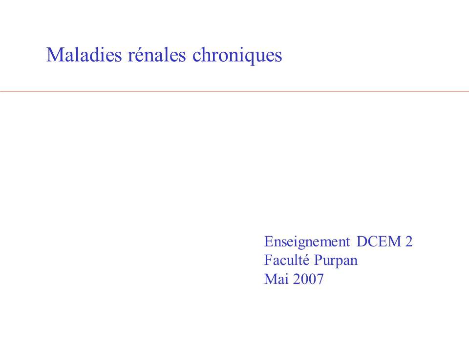 Maladies rénales chroniques Enseignement DCEM 2 Faculté Purpan Mai 2007