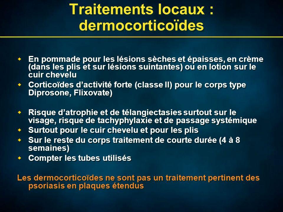 Traitements locaux : dermocorticoïdes En pommade pour les lésions sèches et épaisses, en crème (dans les plis et sur lésions suintantes) ou en lotion