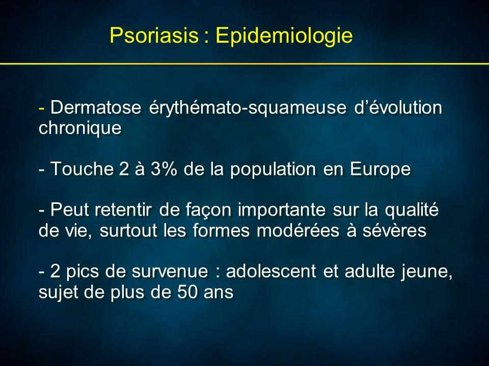 - Dermatose érythémato-squameuse dévolution chronique - Touche 2 à 3% de la population en Europe - Peut retentir de façon importante sur la qualité de