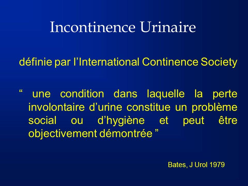 Incontinence Urinaire définie par lInternational Continence Society une condition dans laquelle la perte involontaire durine constitue un problème soc