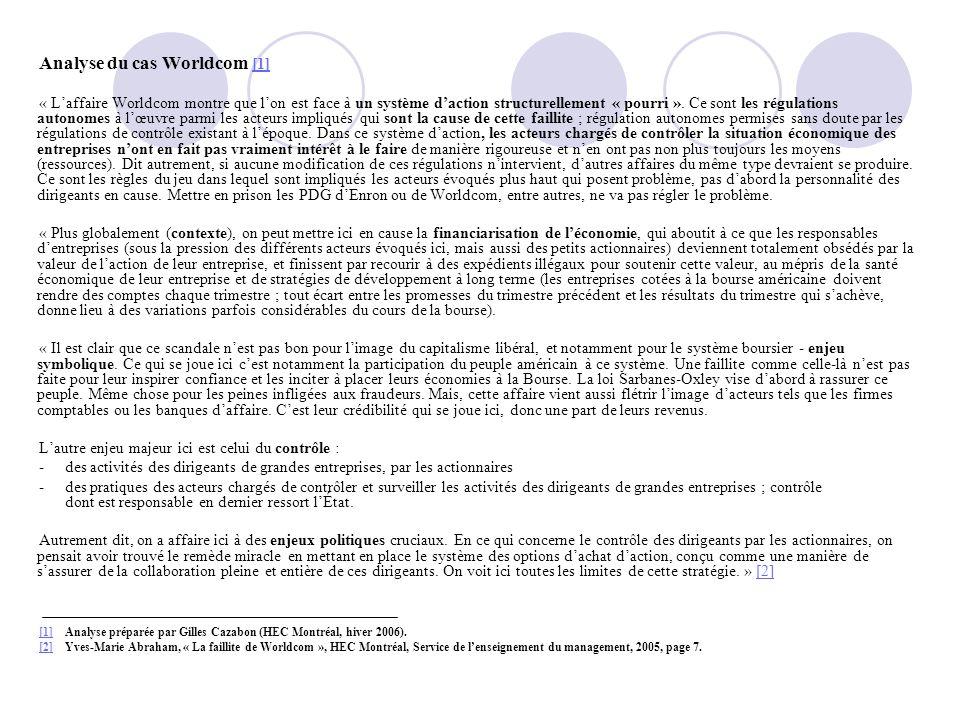Analyse du cas Worldcom [1][1] « Laffaire Worldcom montre que lon est face à un système daction structurellement « pourri ». Ce sont les régulations a