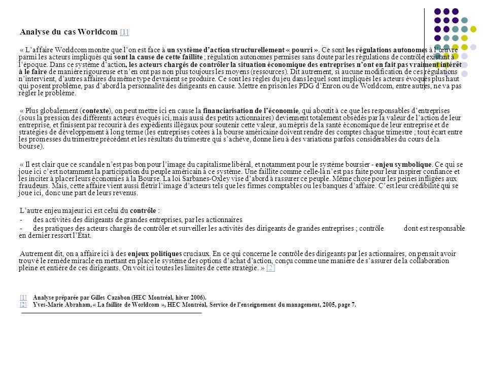 Analyse du cas Worldcom [1][1] « Laffaire Worldcom montre que lon est face à un système daction structurellement « pourri ».