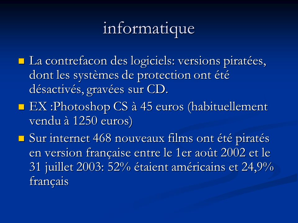 informatique La contrefacon des logiciels: versions piratées, dont les systèmes de protection ont été désactivés, gravées sur CD. La contrefacon des l