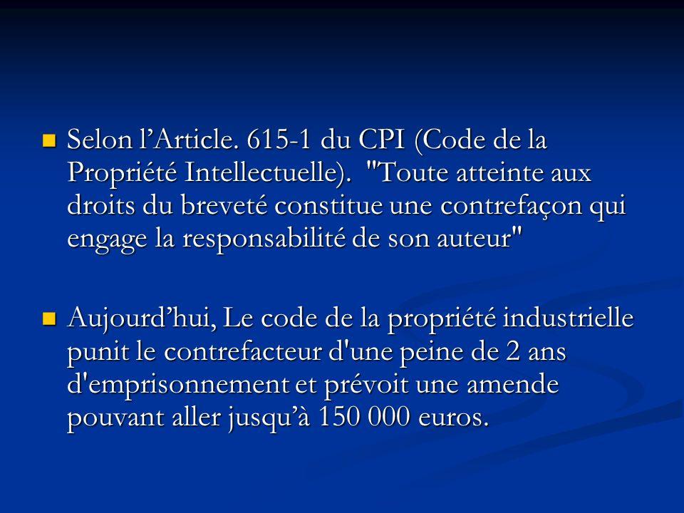 Selon lArticle. 615-1 du CPI (Code de la Propriété Intellectuelle).