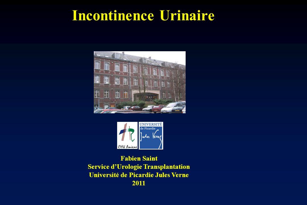 Incontinence Urinaire Fabien Saint Service dUrologie Transplantation Université de Picardie Jules Verne 2011
