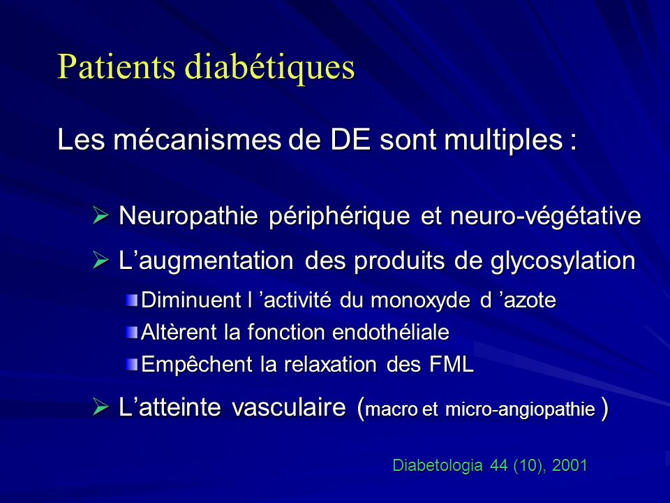 Patients diabétiques Les mécanismes de DE sont multiples : Neuropathie périphérique et neuro-végétative Neuropathie périphérique et neuro-végétative L