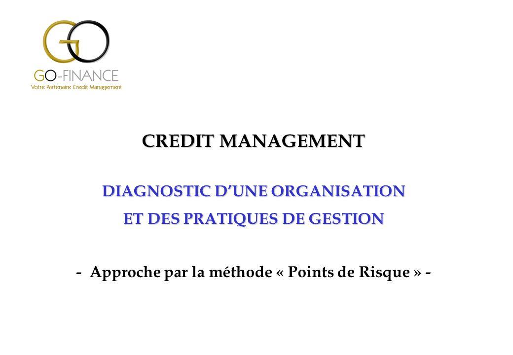 12 1.2 La méthode « Points de Risque » 2 Méthodologie de diagnostic Il sagit dune méthode de scoring permettant dévaluer les organisations Credit Management.
