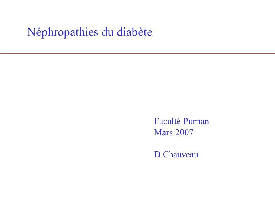Néphropathies du diabète Faculté Purpan Mars 2007 D Chauveau