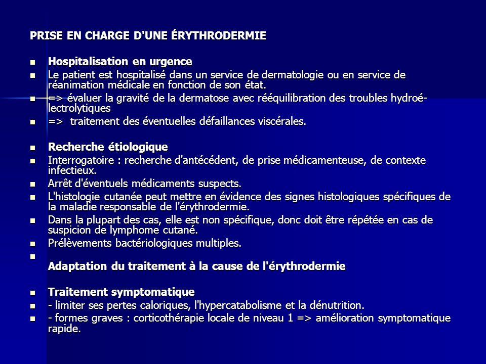 PRISE EN CHARGE D'UNE ÉRYTHRODERMIE Hospitalisation en urgence Hospitalisation en urgence Le patient est hospitalisé dans un service de dermatologie o