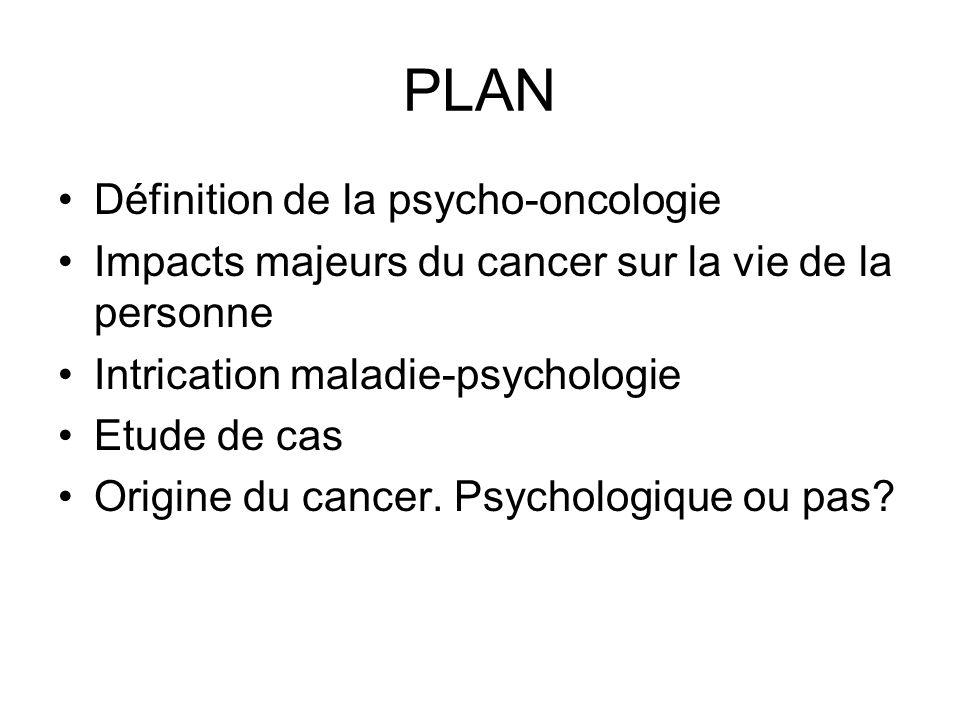 Définition Psycho-oncologie : cest une approche bio-psycho-sociale du patient.