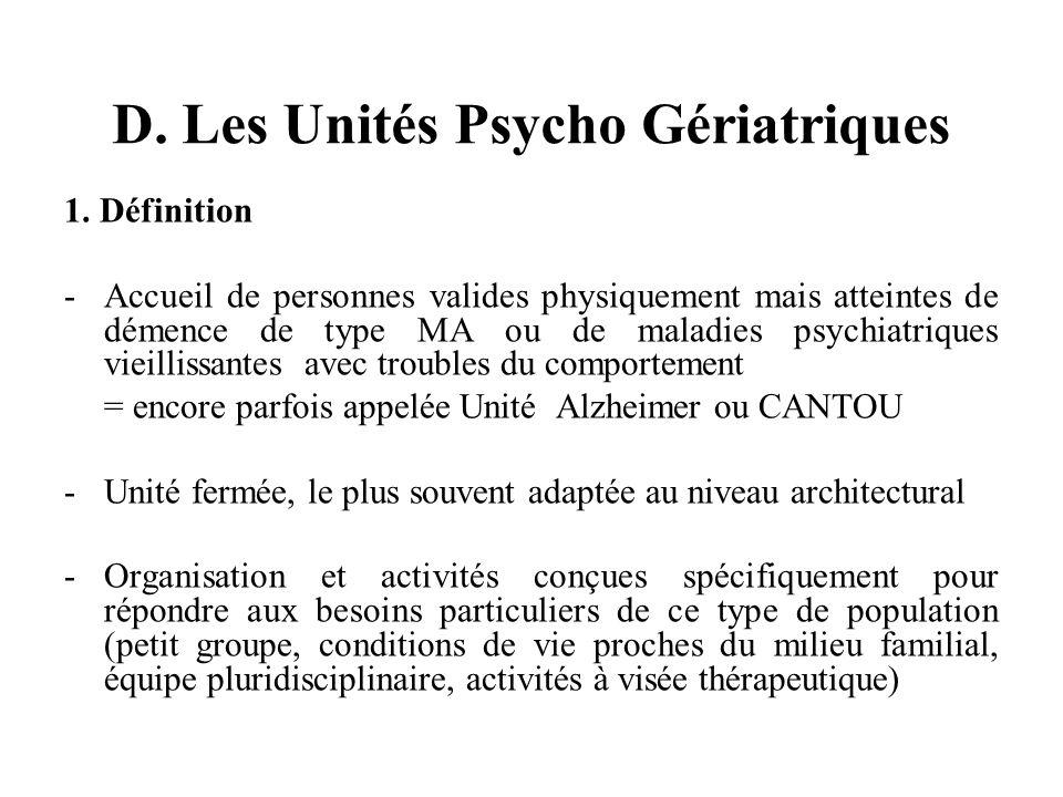 D. Les Unités Psycho Gériatriques 1.