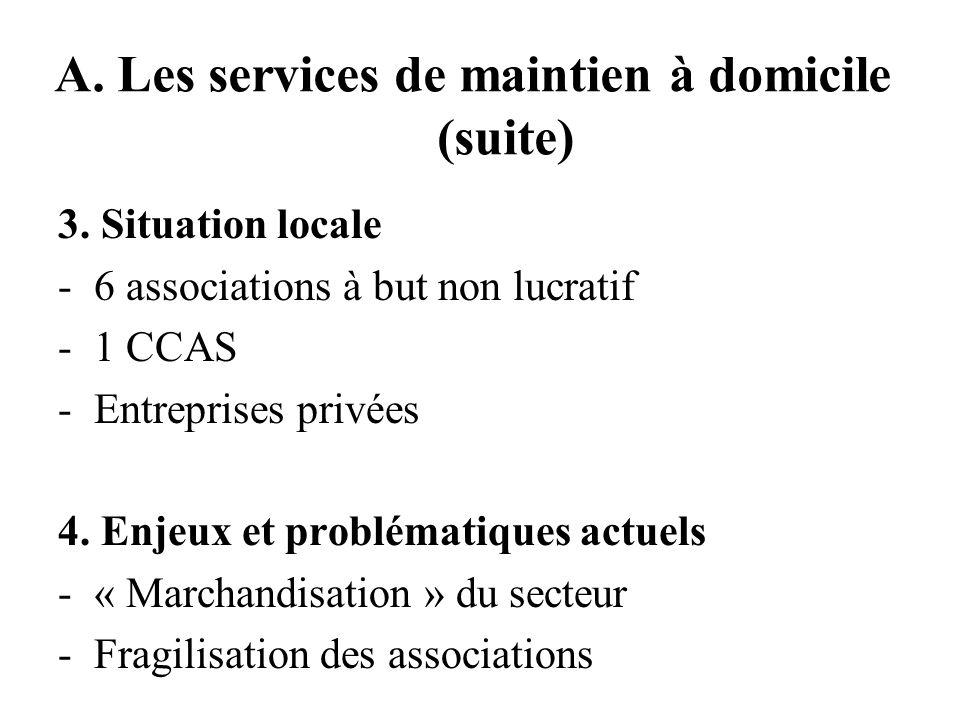 A. Les services de maintien à domicile (suite) 3.