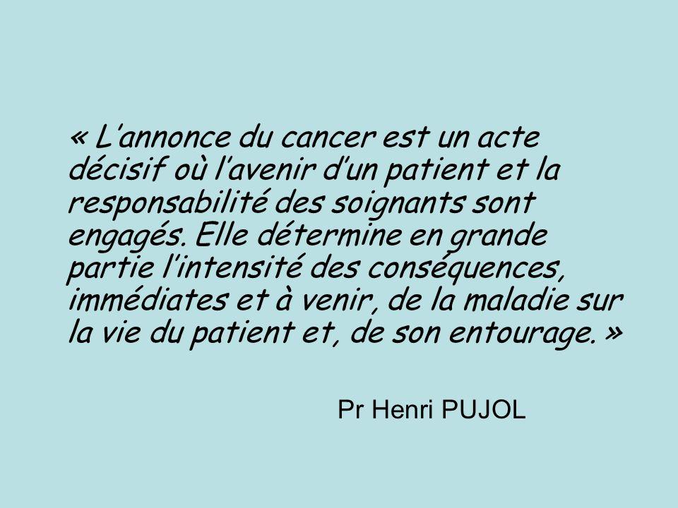 « Lannonce du cancer est un acte décisif où lavenir dun patient et la responsabilité des soignants sont engagés.