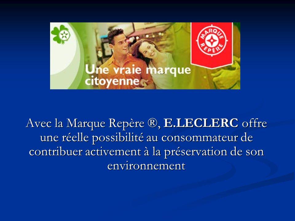 Avec la Marque Repère ®, E.LECLERC offre une réelle possibilité au consommateur de contribuer activement à la préservation de son environnement