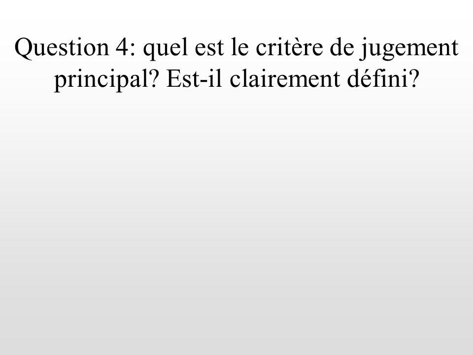 Question 4: quel est le critère de jugement principal? Est-il clairement défini?