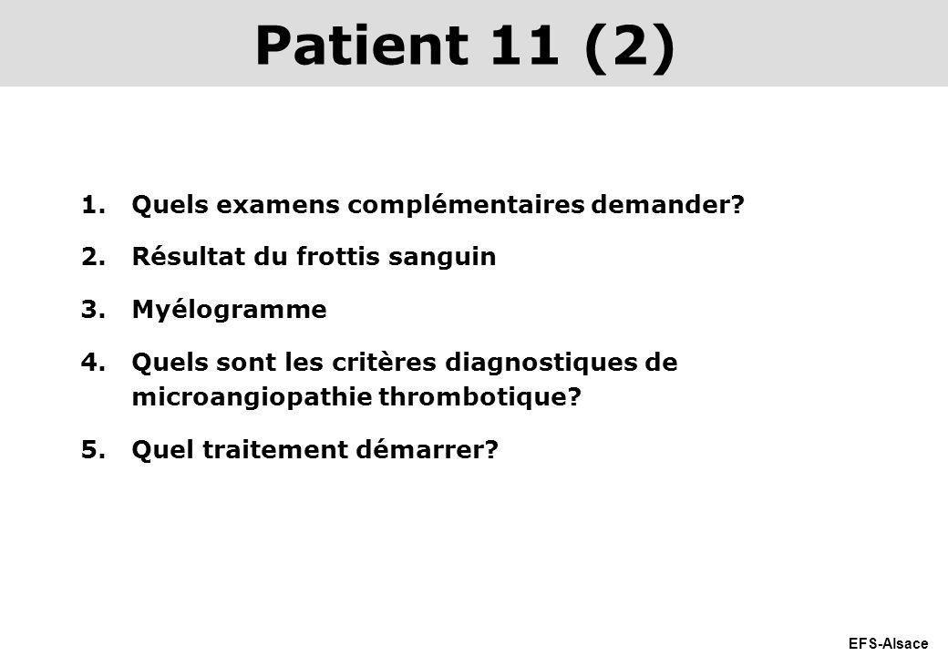 EFS-Alsace 1.Quels examens complémentaires demander? 2.Résultat du frottis sanguin 3.Myélogramme 4.Quels sont les critères diagnostiques de microangio