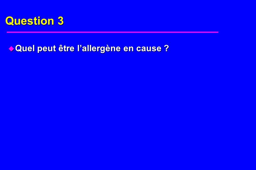 Réponse 3 u Bet v1 : allergène majeur du bouleau ; protéine de résistance qui a des homologies avec lallergène de la pomme, du céleri et de la carotte.