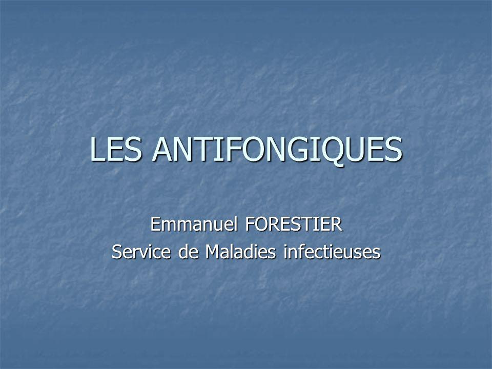 LES ANTIFONGIQUES Emmanuel FORESTIER Service de Maladies infectieuses