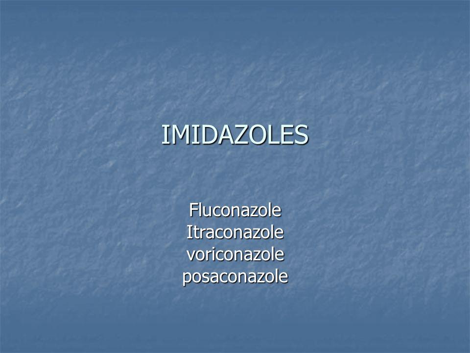 IMIDAZOLES FluconazoleItraconazolevoriconazoleposaconazole