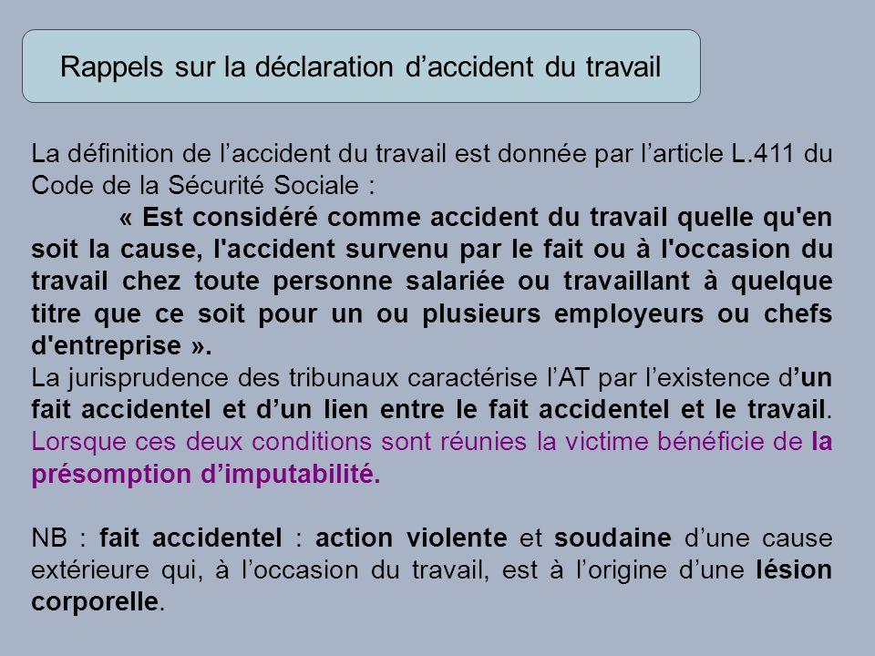 La victime : doit déclarer l AT à son employeur dans les 24 heures sauf cas de force majeure.
