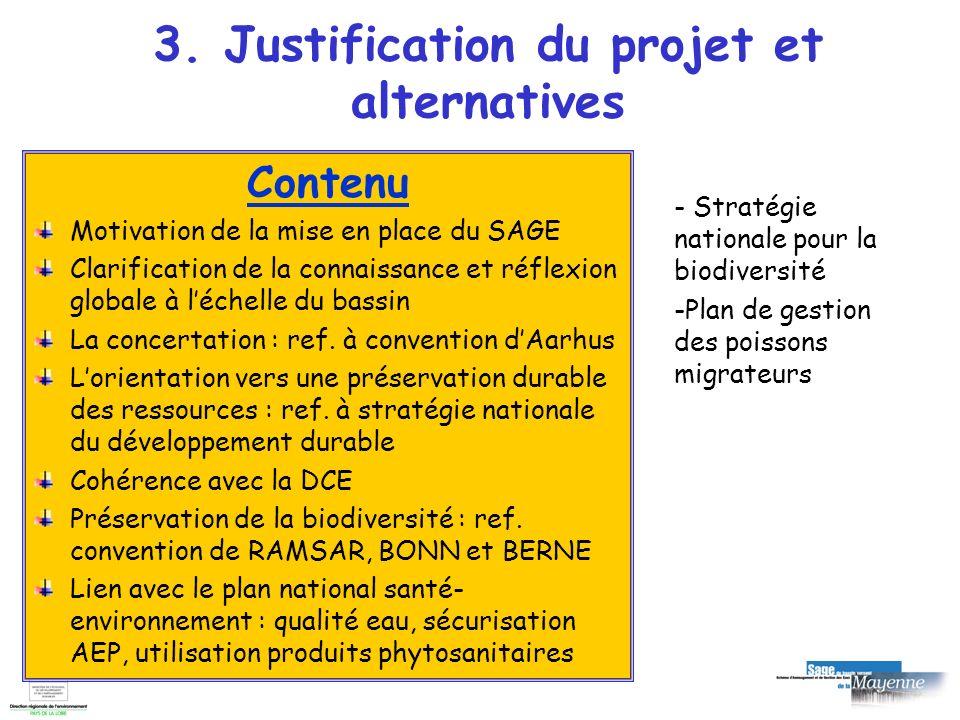 3. Justification du projet et alternatives Contenu Motivation de la mise en place du SAGE Clarification de la connaissance et réflexion globale à léch