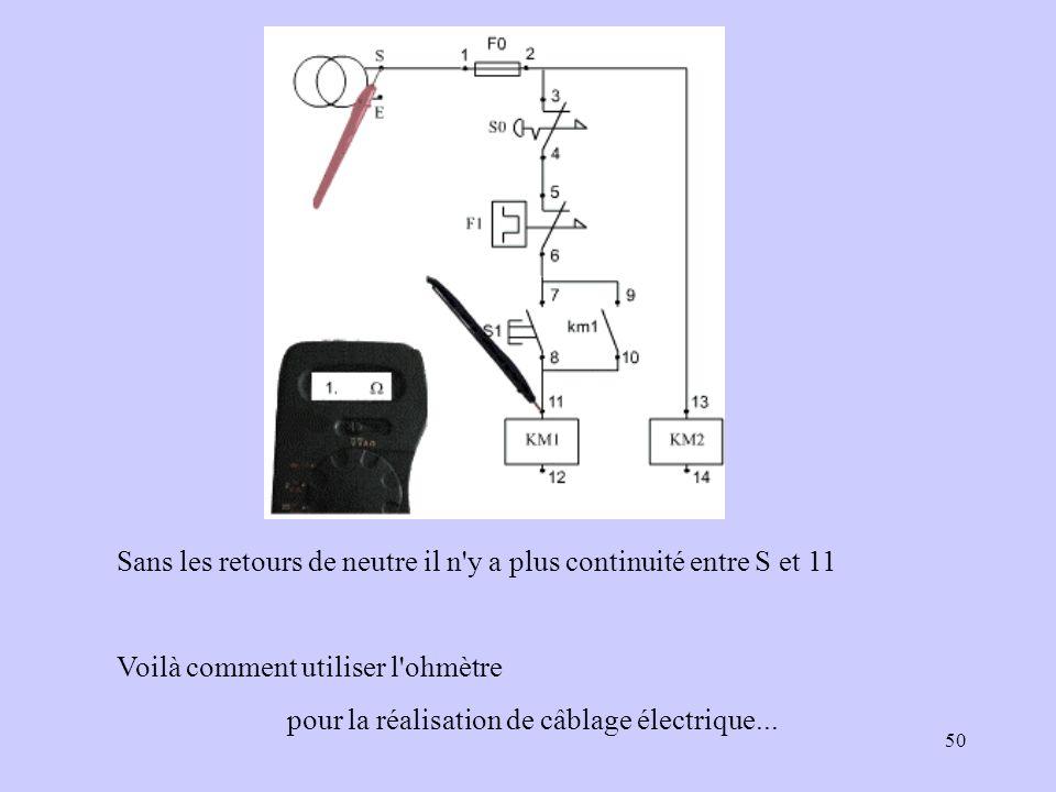 50 Sans les retours de neutre il n'y a plus continuité entre S et 11 Voilà comment utiliser l'ohmètre pour la réalisation de câblage électrique...