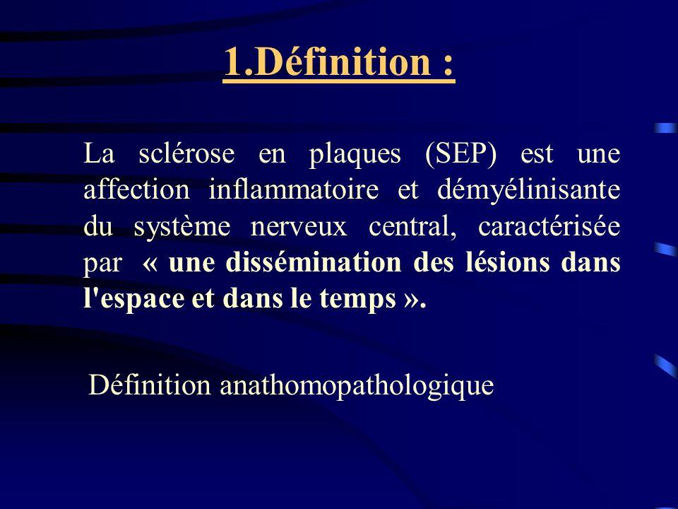 Atteinte inflammatoire et immunitaire de la myéline par les lymphocytes
