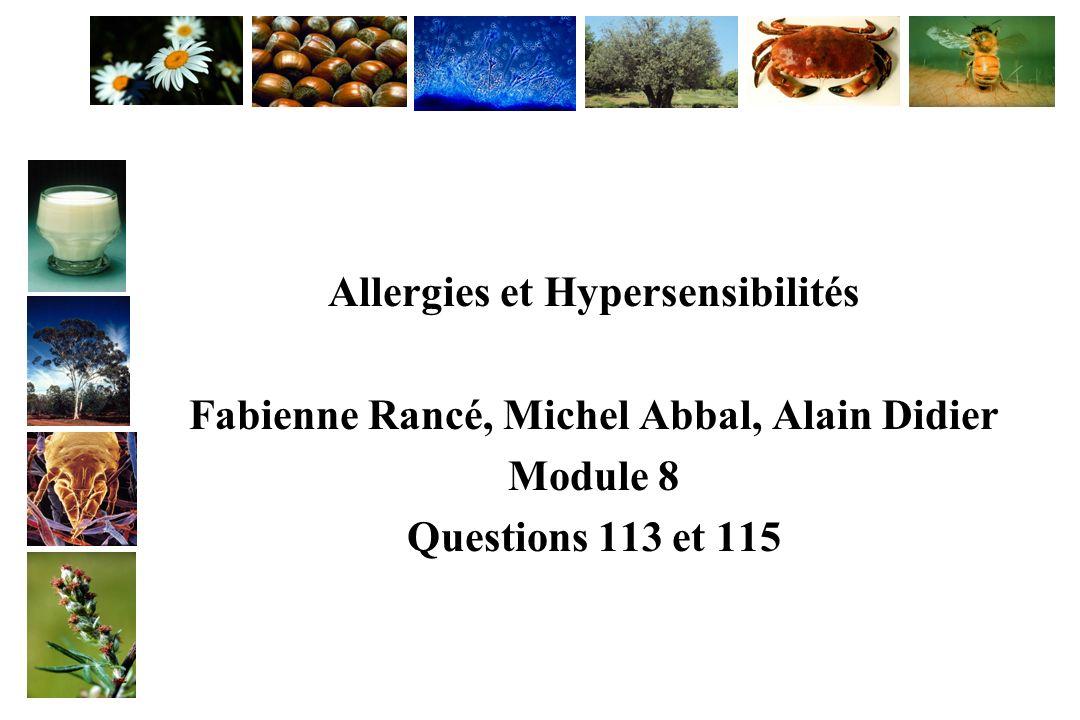 Allergies et Hypersensibilités Fabienne Rancé, Michel Abbal, Alain Didier Module 8 Questions 113 et 115