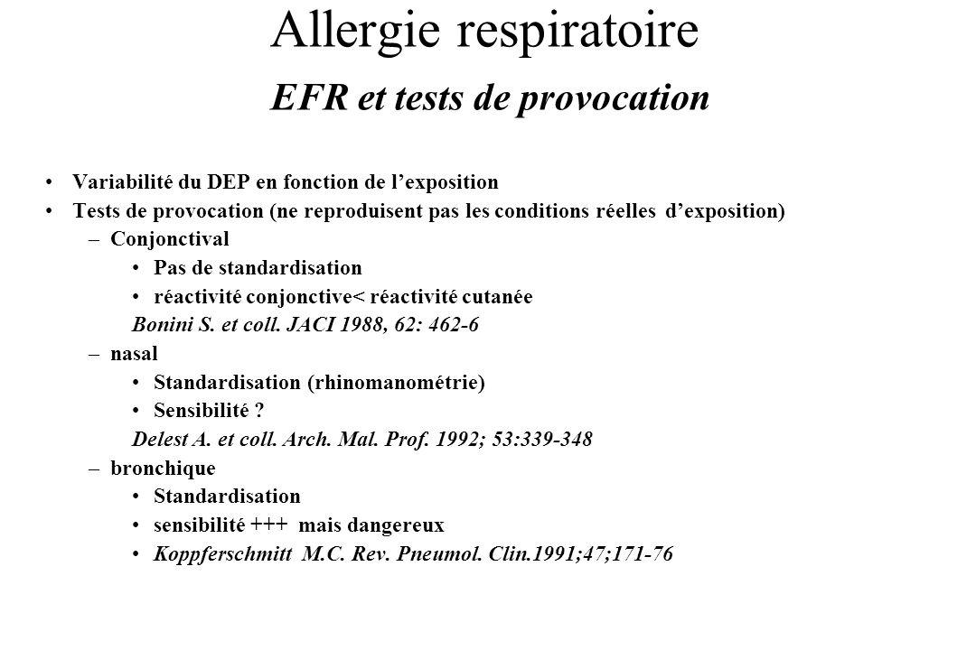Allergie respiratoire EFR et tests de provocation Variabilité du DEP en fonction de lexposition Tests de provocation (ne reproduisent pas les conditio