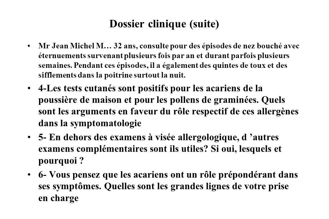 Dossier clinique (suite) Mr Jean Michel M… 32 ans, consulte pour des épisodes de nez bouché avec éternuements survenant plusieurs fois par an et duran