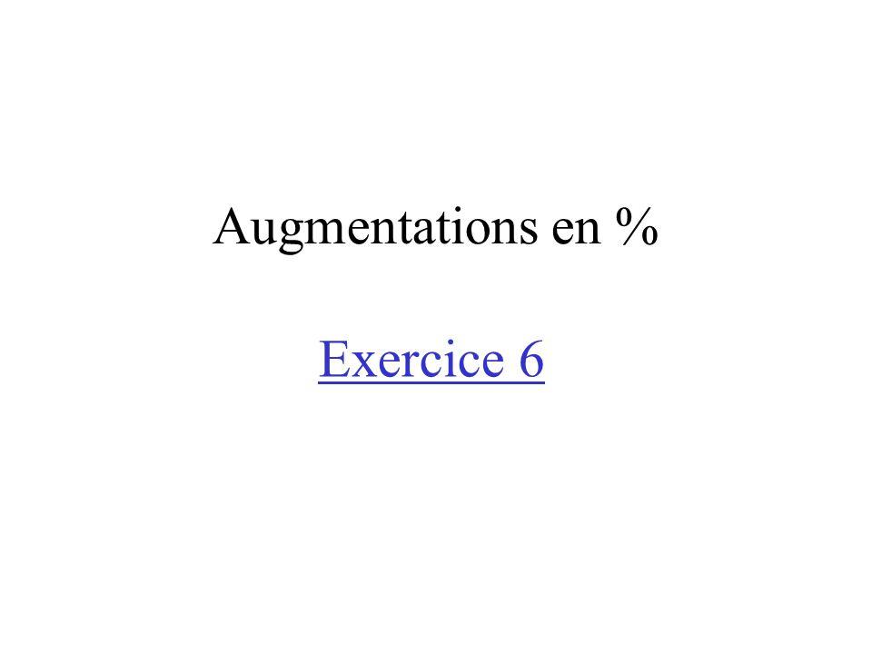 Augmentations en % Exercice 6