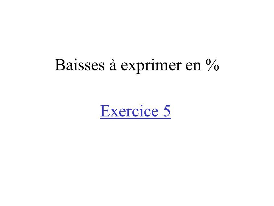 Baisses à exprimer en % Exercice 5
