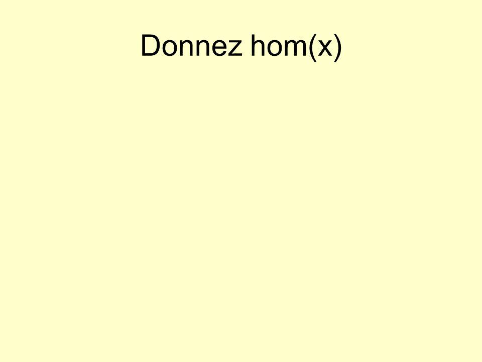 Donnez hom(x)