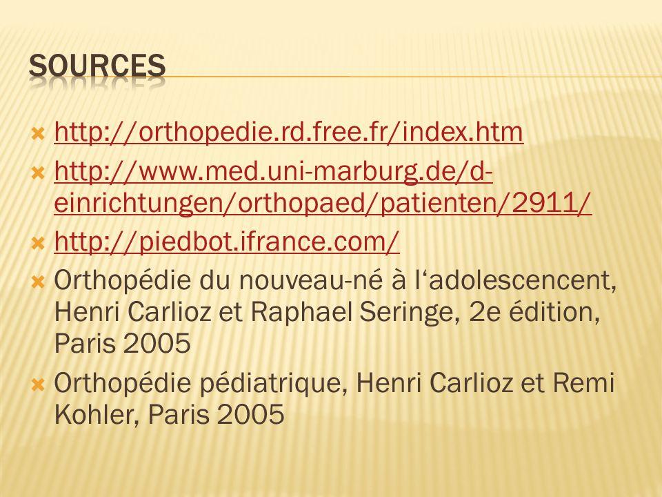 http://orthopedie.rd.free.fr/index.htm http://www.med.uni-marburg.de/d- einrichtungen/orthopaed/patienten/2911/ http://www.med.uni-marburg.de/d- einri