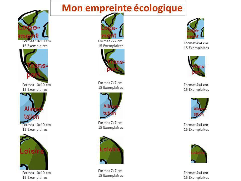 Mon empreinte écologique Format 10x10 cm 15 Exemplaires Format 7x7 cm 15 Exemplaires Format 4x4 cm 15 Exemplaires Format 10x10 cm 15 Exemplaires Forma