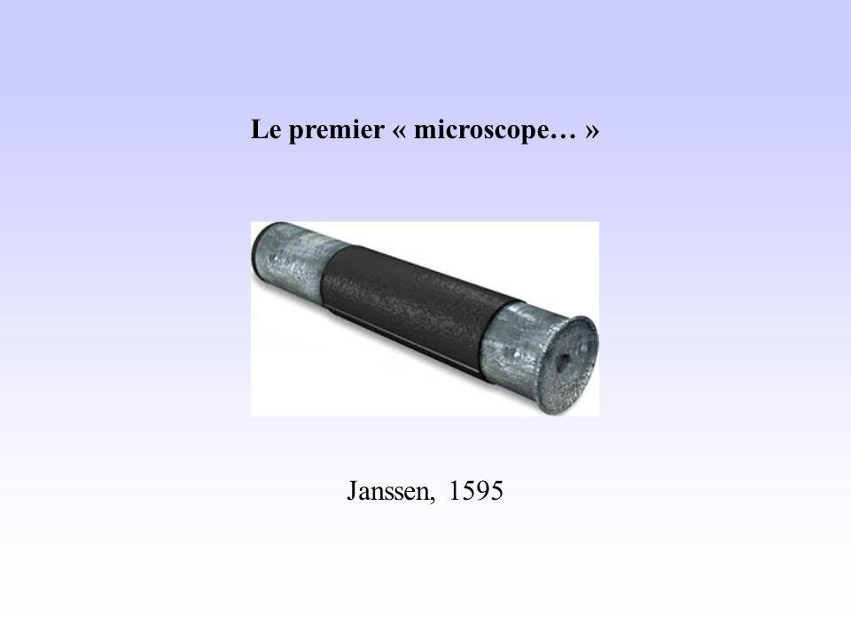 Le premier « microscope… » Janssen, 1595