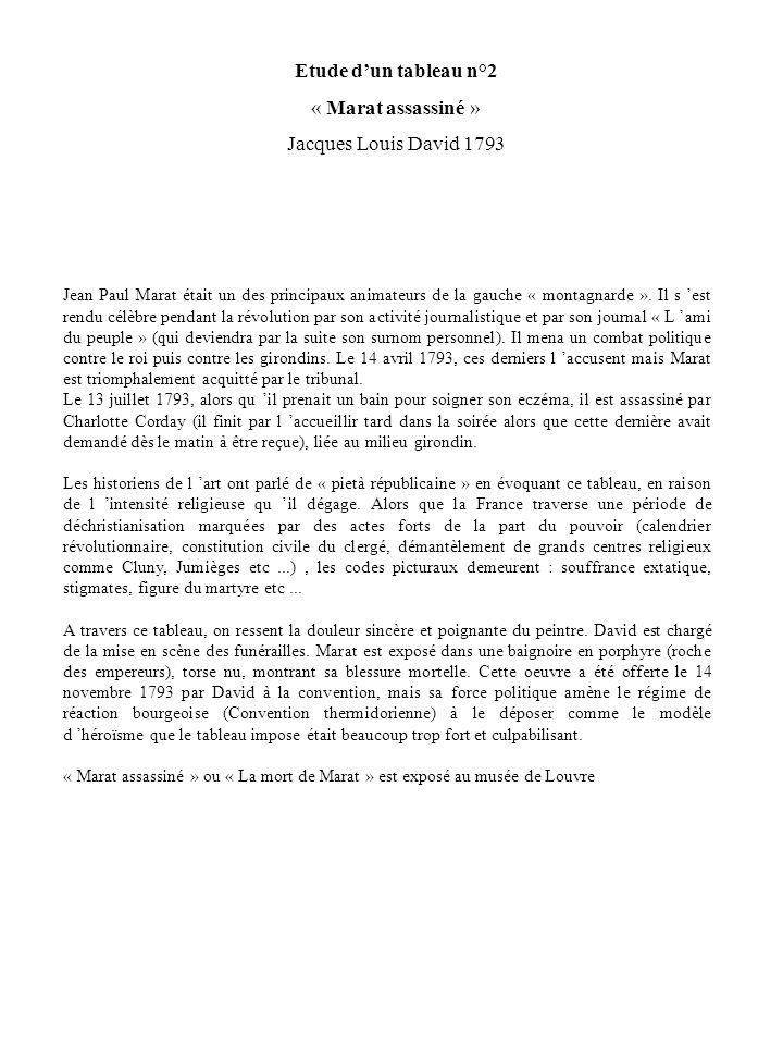 Etude dun tableau n°2 « Marat assassiné » Jacques Louis David 1793 Jean Paul Marat était un des principaux animateurs de la gauche « montagnarde ». Il